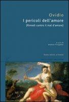 I pericoli dell'amore. Testo latino a fronte - Ovidio P. Nasone
