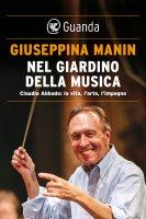Nel giardino della musica - Giuseppina Manin