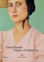 Il gioco di Santa Oca - Pariani Laura