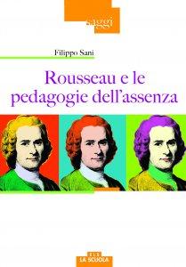 Copertina di 'Rousseau e le pedagogie dell'assenza'