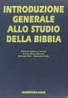 Introduzione generale allo studio della Bibbia - Flavio Dalla Vecchia , Antonio Nepi , Gianluigi Corti