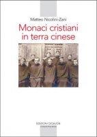Monaci cristiani in terra cinese - Matteo Nicolini-Zani