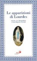 Le apparizioni di Lourdes narrate da Bernardetta - Estrade Jean-Baptiste