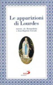 Copertina di 'Le apparizioni di Lourdes narrate da Bernardetta'