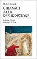 Chiamati alla resurrezione - Michel Rondet