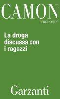 La droga discussa con i ragazzi - Ferdinando Camon