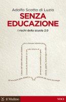 Senza educazione - Adolfo Scotto Di Luzio