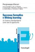 Successo formativo e lifelong learning. Un sistema interdipendente come rete di opportunità - Piergiuseppe Ellerani