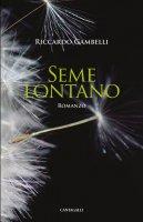 Seme lontano - Riccardo Gambelli