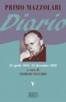 Diario. V (25 aprile 1945 - 31 dicembre 1950) - Primo Mazzolari