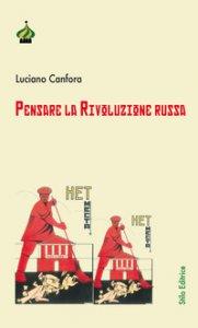 Copertina di 'Pensare la rivoluzione russa. Ediz. ampliata'