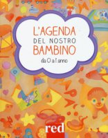 L' agenda del nostro bambino da 0 a 1 anno - Settimo Giulia, Trapani Gianfranco