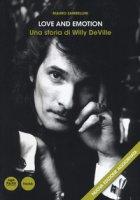 Love and emotion. Una storia di Willy DeVille - Zambellini Mauro