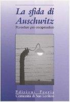 La sfida di Auschwitz. Ricordare per comprendere
