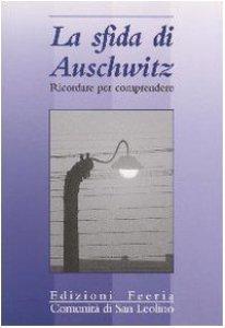Copertina di 'La sfida di Auschwitz. Ricordare per comprendere'