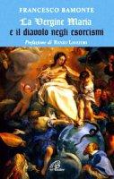 La Vergine Maria e il diavolo negli esorcismi - Bamonte Francesco