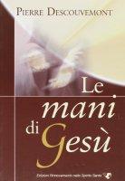 Le mani di Gesù - Pierre Descouvemont