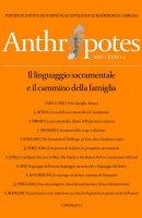 Anthropotes. 2015/XXXI/1: Linguaggio sacramentale e il cammino della famiglia. (Il)