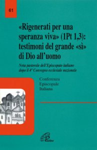 Copertina di 'Rigenerati per una speranza viva. Nota pastorale dell'Episcopato italiano dopo il 4° Convegno ecclesiale nazionale'