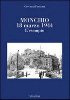 Monchio 18 marzo 1944. L'esempio - Fantozzi Giovanni