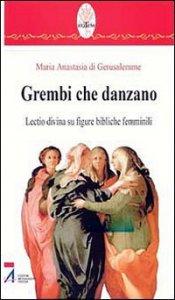 Copertina di 'Grembi che danzano. Lectio divina su figure bibliche femminili'