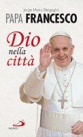 Dio nella città - Francesco I (J. Bergoglio)