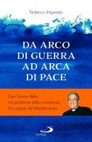 Da arca di guerra ad arco di pace - Federico Imperato