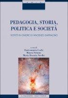 Pedagogia, storia, politica e società - Maura Striano, Maria Rosaria Strollo