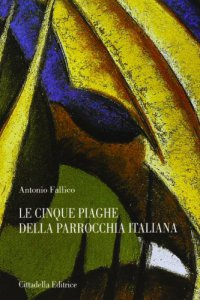 Copertina di 'Le cinque piaghe della parrocchia italiana'