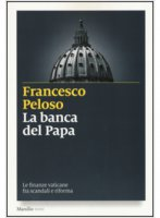 La banca del papa - Francesco Peloso
