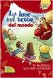 La luce sul tetto del mondo. Il buddhismo raccontato ai bambini - Lucia Bonfiglioli, Ferdinando Costa, Giorgia Montanari, Stefano Ottani
