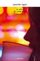 La città di Smeraldo e altri racconti - Egan Jennifer
