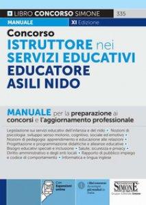 Copertina di 'Concorso istruttore nei servizi educativi. Educatore Asili nido. Manuale per la preparazione ai concorsi e l'aggiornamento professionale. Con espansione online'