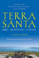 Terra Santa. Bibbia-Archeologia-Catechesi. Vol. 2 - D'Ambrosi Mattia, Lori Germano, Voltaggio Francesco Giosuè