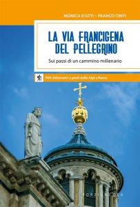 Copertina di 'La via Francigena del pellegrino'