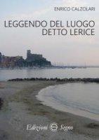 Leggendo del luogo detto Lerice - Enrico Calzolari