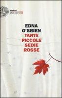 Tante piccole sedie rosse - O'Brien Edna
