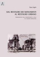 Dal restauro dei monumenti al restauro urbano. Problematiche della ricostruzione in Italia nel secondo dopoguerra - Isgrò Sara
