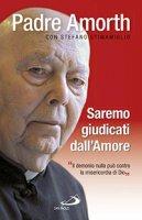 Saremo giudicati dall'Amore - Gabriele Amorth, Stefano Stimamiglio