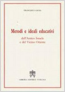 Copertina di 'Metodi e ideali educativi dell'antico Israele e del vicino Oriente'