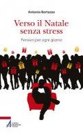 Verso il Natale senza stress - Bertazzo Antonio