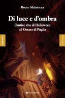 Di luce e d'ombra - Rocco Malatacca