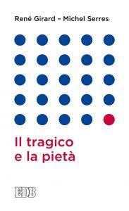 Copertina di 'Il tragico e la pietà'