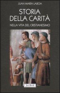 Copertina di 'Storia della carità nella vita del cristianesimo'