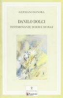 Danilo Dolci. Testimonianze di ieri e di oggi - Bonora Germano