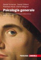 Psicologia generale. Con Contenuto digitale (fornito elettronicamente) - Schacter Daniel L., Gilbert Daniel T., Wegner Daniel M.