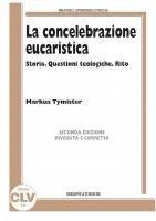 La concelebrazione eucaristica - Markus Tymister