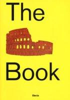 The Colosseum book. Catalogo della mostra (Roma, 8 marzo 2017-7 gennaio 2018). Ediz. a colori - Giustozzi Nunzio