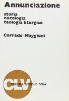 Annunciazione. Storia, eucologia e teologia - Maggioni Corrado