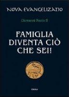 Famiglia diventa ciò che sei! - Giovanni Paolo II